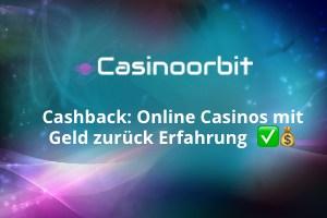 Cashback: Online Casinos mit Geld zurück Erfahrung
